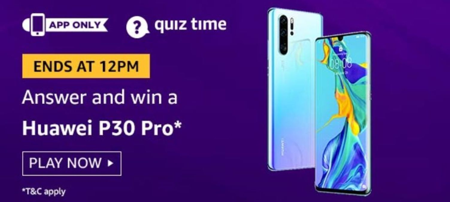 Amazon Quiz Answers 5 August 2020 Answer Win Huawei P30 Pro Trickunlimited