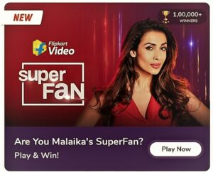 Flipkart Malaika Arora Super Fan Quiz